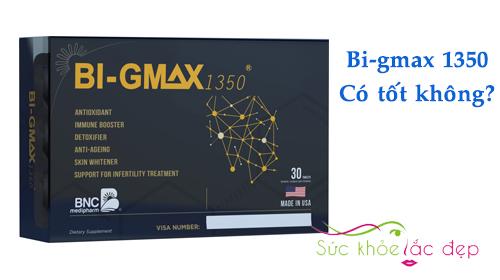 Công dụng của Bi-gmax 1350 có tốt không?