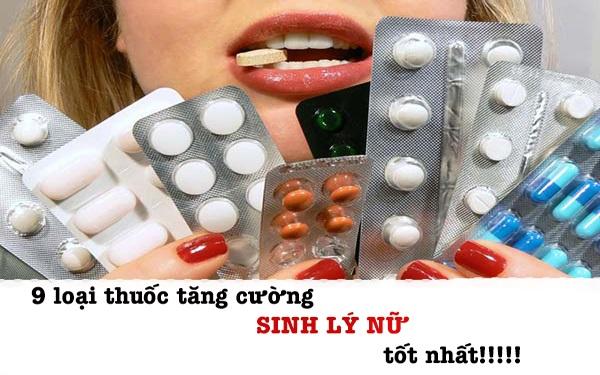 Top 9 thuốc tăng cường sinh lý nữ được chị em ưa chuộng